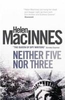 Helen MacInnes - Neither Five Nor Three - 9781781161562 - V9781781161562