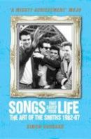 Goddard, Simon - Songs That Saved Your Life: The Art of the Smiths 1982-87 - 9781781162583 - V9781781162583