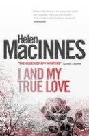 Helen MacInnes - I and My True Love - 9781781163252 - V9781781163252