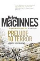 Helen MacInnes - Prelude to Terror - 9781781163368 - V9781781163368