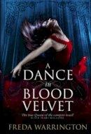 Warrington, Freda - A Dance in Blood Velvet - 9781781167069 - V9781781167069