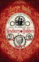 Mann, George - The Casebook of Newbury & Hobbes (Newbury & Hobbes Investigation) - 9781781167427 - V9781781167427