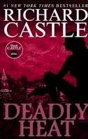 Castle, Richard - Deadly Heat - 9781781167724 - V9781781167724