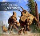 Csotonyi, Julius - The Paleoart of Julius Csotonyi - 9781781169124 - 9781781169124