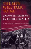 Cormac O'Malley, Ernie O'Malley, Cormac O Comhrai - The Men Will Talk to Me: Galway Interviews by Ernie O'Malley - 9781781170625 - V9781781170625