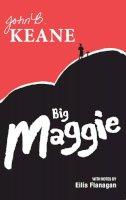 John B. Keane, Eilis Flanagan - Big Maggie - 9781781172858 - 9781781172858