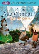 Lenihan, Edmund - Fionn Mac Cumhail's Epic Adventures (The Irish Mystery and Magic Collection) - 9781781173589 - 9781781173589