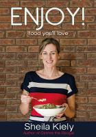 Sheila Kiely - Enjoy!: Food You'll Love - 9781781173695 - 9781781173695