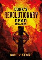 Barry Keane - Cork's Revolutionary Dead - 9781781174951 - V9781781174951