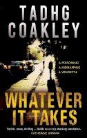 Tadhg Coakley - Whatever it Takes - 9781781177778 - 9781781177778