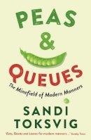 Toksvig, Sandi - Peas & Queues: The Minefield of Modern Manners - 9781781250334 - V9781781250334