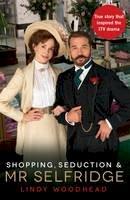 Woodhead, Lindy - Shopping, Seduction and Mr Selfridge - 9781781250587 - V9781781250587