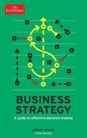 Kourdi, Jeremy - The Economist: Business Strategy 3rd edition: A guide to effective decision-making - 9781781252314 - V9781781252314
