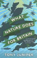 Juniper, Tony - What Nature Does for Britain - 9781781253281 - V9781781253281