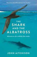 Aitchison, John - The Shark and the Albatross - 9781781253496 - V9781781253496