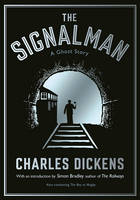 Dickens, Charles - The Signalman: A Ghost Story - 9781781255919 - V9781781255919