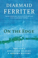Ferriter, Diarmaid - On the Edge: Ireland's off-shore islands: a modern history - 9781781256435 - V9781781256435