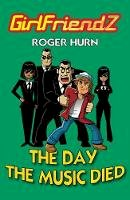 Roger Hurn - The Day the Music Died - 9781781271506 - 9781781271506