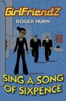 Roger Hurn - Sing a Song of Sixpence - 9781781271551 - 9781781271551