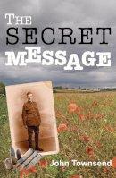 Townsend, John - The Secret Message - 9781781272756 - V9781781272756
