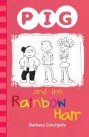 Catchpole, Barbara - Pig and the Rainbow Hair - 9781781275375 - V9781781275375