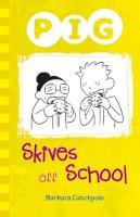 Catchpole, Barbara - Pig Skives Off School - 9781781276099 - V9781781276099