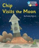 Stephen Rickard - Chip Visits the Moon (Reading Stars) - 9781781277751 - V9781781277751
