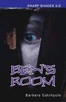 Catchpole, Barbara - Ben's Room (Sharp Shades 2.0) - 9781781279885 - V9781781279885