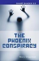 Chapman, Mary - The Phoenix Conspiracy (Sharp Shades 2.0) - 9781781279892 - V9781781279892