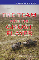 Hamley, Dennis - The Team with the Ghost Player (Sharp Shades 2.0) - 9781781279908 - V9781781279908