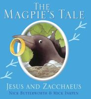 Butterworth, Nick, Inkpen, Mick - The Magpie's Tale (Animal Tales) - 9781781281734 - V9781781281734