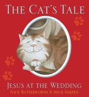 Butterworth, Nick, Inkpen, Mick - The Cat's Tale (Animal Tales) - 9781781281741 - V9781781281741