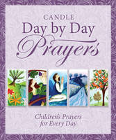 David, Juliet - Candle Day by Day Prayers: Children's Prayers for Every Day - 9781781282656 - V9781781282656