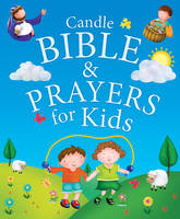 David, Juliet, Freedman, Claire - Candle Bible and Prayers for Kids (Candle Bible for Kids) - 9781781282748 - V9781781282748