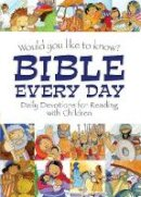 Reeves, Eira - Would you like to know Bible Every Day: Daily Devotions for Reading with Children - 9781781283196 - V9781781283196