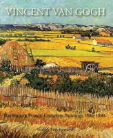 Feilchenfeldt, Walter - Vincent van Gogh: The Years in France: Complete Paintings 1886-1890 - 9781781300190 - V9781781300190