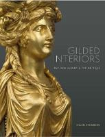 Jacobsen, Helen - Gilded Interiors: Parisian Luxury and the Antique - 9781781300589 - V9781781300589