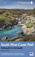 Tarr, Roland - South West Coast Path: Falmouth to Exmouth: 172 miles of dramatic coves, cliffs and beaches from Cornwall to Devon (National Trail Guides) - 9781781315798 - V9781781315798