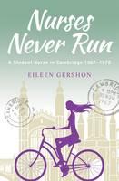 Gershon, Eileen - Nurses Never Run - 9781781324097 - V9781781324097