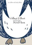 Ian Gilbert, Andy Gilbert - Gilbert Filbert and His Big Mad Box - 9781781352540 - V9781781352540