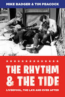 Badger, Mike, Peacock, Tim - The Rhythm and the Tide: Liverpool, The La's and Ever After - 9781781382585 - V9781781382585
