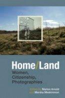 Marsha Meskimmon - Home/Land: Women, Citizenship, Photographies - 9781781382806 - V9781781382806