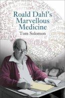 Solomon, Tom - Roald Dahl's Marvellous Medicine - 9781781383391 - V9781781383391