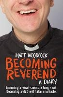 Woodcock, Matt - Becoming Reverend: A Diary - 9781781400104 - V9781781400104