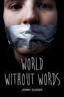 Zucker, Jonny - World Without Words (Teen Reads) - 9781781475676 - V9781781475676
