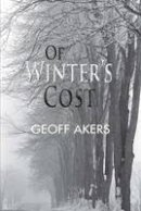 Akers, Geoff - Of Winter's Cost - 9781781485668 - V9781781485668