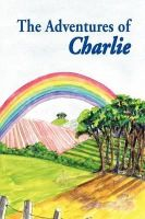 Moseley, Sophia - The Adventures of Charlie - 9781781487570 - V9781781487570