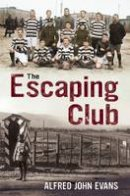 Evans, Alfred  John - The Escaping Club - 9781781551233 - V9781781551233