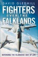 Gledhill, David - Fighters Over the Falklands - 9781781552223 - V9781781552223
