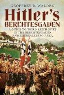 Walden, Geoffrey R. - Hitler's Berchtesgaden - 9781781552261 - V9781781552261